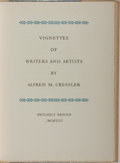 Books:Biography & Memoir, [Grabhorn Press]. Alfred M. Cressler. Vignettes of Writers andArtists. Privately printed, 1946. First edition, ...