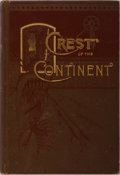 Books:Americana & American History, [Rocky Mountains]. Ernest Ingersoll. The Crest of theContinent. Donnelley and Sons, 1885. First edition, first ...