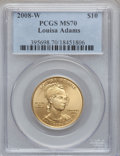 Modern Issues, 2008-W $10 Louisa Adams Half-Ounce Gold MS70 PCGS. PCGS Population (123). NGC Census: (0).. From The Twinight Collection....
