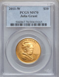 Modern Issues, 2011-W $10 Julia Grant Half-Ounce Gold MS70 PCGS. PCGS Population(70). NGC Census: (0).. From The Twinight Collection....