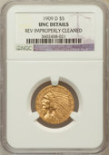 Indian Half Eagles, 1909-D $5 -- Reverse Improperly Cleaned -- NGC Details. Unc. NGCCensus: (753/26103). PCGS Population (712/24581). Mintage:...