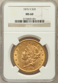 Liberty Double Eagles: , 1876-S $20 MS60 NGC. NGC Census: (385/1356). PCGS Population(261/1145). Mintage: 1,597,000. Numismedia Wsl. Price for prob...
