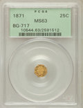 California Fractional Gold: , 1871 25C Liberty Octagonal 25 Cents, BG-717, R.3, MS63 PCGS. PCGSPopulation (41/135). NGC Census: (7/28). ...