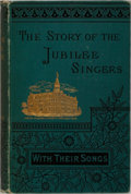 Books:Music & Sheet Music, J. B. T. Marsh. The Story of the Jubilee Singers. Houghton,Mifflin, [n. d.]. Revised edition. Publisher's decorated...