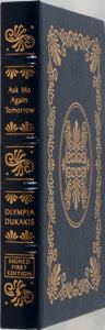 Books:Biography & Memoir, Olympia Dukakis. SIGNED/LIMITED. Ask Me Again Tomorrow. Easton Press, 2003. First edition, first printing. Limited...