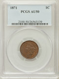 Indian Cents: , 1871 1C AU50 PCGS. PCGS Population (45/262). NGC Census: (16/304).Mintage: 3,929,500. Numismedia Wsl. Price for problem fr...