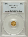 California Fractional Gold: , 1871 50C BG-924 MS62 PCGS. PCGS Population (73/61). NGC Census:(8/4). ...