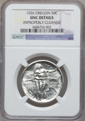 Commemorative Silver, 1926 50C Oregon -- Improperly Cleaned -- NGC Details. UNC. NGCCensus: (1/1969). PCGS Population (4/2981). Mintage: 47,...