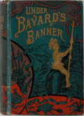 Books:Literature Pre-1900, Henry Frith. Under Bayard's Banner: A Story of the Days ofChivalry. Cassell, 1886. Publisher's decorated cloth with...