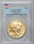 Modern Bullion Coins, 2006 $50 One-Ounce Gold Buffalo, First Strike MS70 PCGS. .9999Fine. PCGS Population (3305). NGC Census: (43520).. FromT...