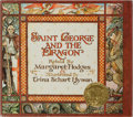 Books:Children's Books, [Children's Illustrated]. Trina Schart Hyman [illustrator].Margaret Hodges. INSCRIBED. Saint George and the Dragon....