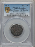 Coins of Hawaii, 1879 12.5C T. Hobron -- Environmental Damage -- PCGS GenuineSecure. XF Details. PCGS Population (0/1). ...