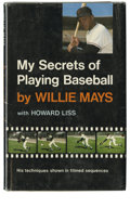 """Autographs:Others, Willie Mays Signed """"My Secrets of Playing Baseball"""" Book. Willie Mays, at the height of his fame, had a skill set that was ..."""