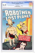 Golden Age (1938-1955):Science Fiction, Robotmen of the Lost Planet #1 (Avon, 1952) CGC FN 6.0 Slightlybrittle pages. Robot cover. Only issue. Overstreet 2006 FN 6...
