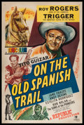 """Movie Posters:Western, On the Old Spanish Trail (Republic, 1947). One Sheet (27"""" X 41""""). Western.. ..."""