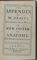 Books:Medicine, James Drake. The Appendix to Dr. Drake's Anthropologia Nova; or, A New System of Anatomy. Innys, 1728. 95, [1] pages...