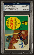 Autographs:Sports Cards, Signed 1960 Topps Willie McCovey Rookie #316 PSA/DNA Gem MT 10. ...
