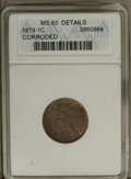 1879 1C Brown--Corroded--ANACS. MS60 Details. NGC Census: (0/172). PCGS Population (1/73). Mintage: 16,231,200. Numismed...