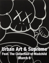 Catalog cover for 2018 March 6 Urban Art & Supreme Featuring The Collection of Madchild Fine Art Online Auction - Dallas