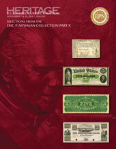 Catalog cover for 2018 November 7 - 10 Eric P. Newman Collection Part X Currency Signature Auction - Dallas