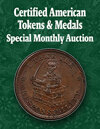 2020 August 22 Certified American Tokens & Medals US Coins Special Monthly Auction