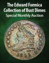 2021 January 29 The Edward Formica Collection of Bust Dimes Special Monthly Auction