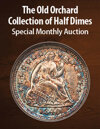 2021 May 29 The Old Orchard Collection of Half Dimes US Coins Special Monthly Auction