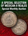 2020 August 30 A Special Selection of Mexican 8 Reales Special Monthly Online Auction