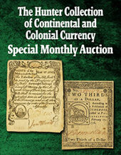 Catalog cover for 2021 February 11 The Hunter Collection of Continental and Colonial Currency Special Monthly Auction