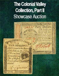 2021 June 27 The Colonial Valley Collection Part II Currency Showcase Auction