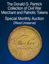 2021 May 29 - 30 The Donald G. Partrick Collection of Civil War Merchant and Patriotic Tokens US Coins Special Monthly Auction
