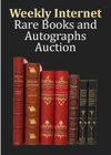 Weekly Internet Rare Books and Autographs Auctions